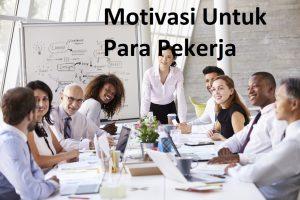 Motivasi Untuk Para Pekerja